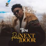 [MuSIC] Teni party Next Door