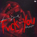 [Music] Kizz Daniel – Fvck You