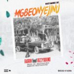 FaGrin – Mgbeonyejinu ft bizzysoundz