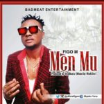 MUSIC: Figo M - Men Mu (prod.by vicbeatz & by mixkiller)