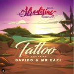 "[Music] Del B – ""Tattoo"" ft. Davido x Mr Eazi"