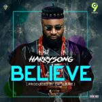 [Music ] Harrisong Believe