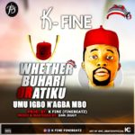 K-fine – whether buhari or atiku