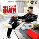 [Music] Oritse Femi – Dey Your Own