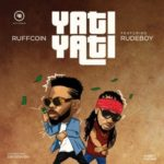 [Music] Ruffcoin ft. RudeBoy – YatiYati