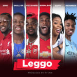 [Music] Burna Boy x Kizz Daniel x Mayorkun x Small Doctor x Zoro – Leggo