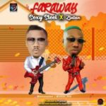 [Music] Sexy Steel ft. Zlatan – Far Away