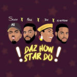 "Falz x Teni x DJ Neptune x Skiibii – ""Daz How Star Do"""