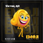 [Music] Victor Ad Emoji produce by Ty-mix