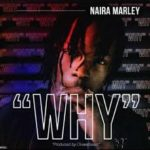 [Music] Naira Marley why