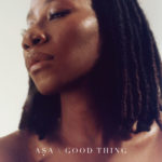 [Music] Asa Good Thing