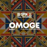 [Music] DJ Spinall ft. Dotman – Omoge (Remix)