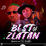 [Music] Dj Baddo best of Zlatan mixtape