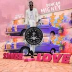 [Music] Duncan Mighty Sweet Love