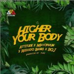 [Music] Attitude ft. Mayorkun, Reekado Banks & BOJ – Higher Your Body