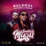 [Music] Kulsoul somebody mugu Ft Xbusta &peruzzi