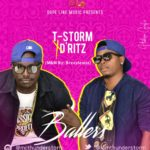 [Music] T-storm – ballers ft D'ritz