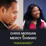 [Music] Chris Morgan ft. Mercy Chinwo – Amanamo