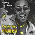 [Music] Dammy Krane – Pay Me My Money