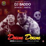 [Music] Dj Baddo Ft Jaywon & Martel – Down Down