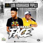 [Music] Papilo ft Chris Breezy your real face
