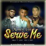 [Music] Wirelex ft Legacy & solo Money go serve me