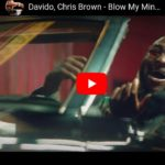 [VIDEO] Davido ft. Chris Brown – Blow My Mind