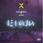 [MUSIC] DJ Xtacee ft. DJ J Masta & Nuno – Isiaja Tonna Tonna
