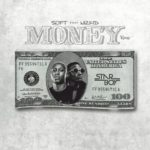 [Music] Soft ft. Wizkid – Money (Remix)