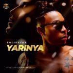[Music] Solidstar – Yarinya