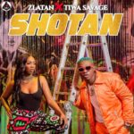 [Music] Zlatan ft Tiwa Savage – Shotan
