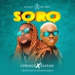 [Music] Cprince ft. Zlatan – Soro