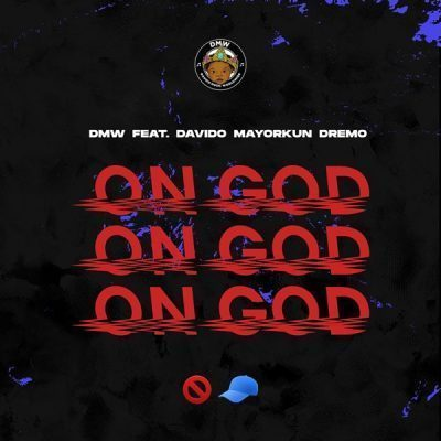 Music] DMW ft  Davido, Mayorkun, Dremo – On God - 9jalatest