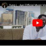 [VIDEO] Yung L – Aye