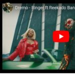 [VIDEO] Dremo ft. Reekado Banks – Ringer