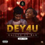 [Music] Cajeto ft Blu Dey 4 U