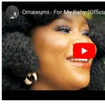 [VIDEO] Omawumi – For My Baby