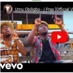 [VIDEO] Umu Obiligbo – I Pray