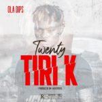[Music] Oladips – Twenty TiriK