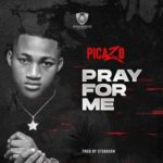 [Music] Picazo Rhap – Pray For Me