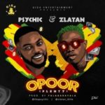 [Music] Psychic ft. Zlatan – Opoor (Plenty)