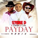 [Music] Stone D ft. Zlatan & CDQ – Pay Day (Remix)