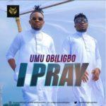 [Music] Umu Obiligbo I Pray