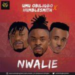 [Music] Umu Obiligbo Nwalie ft Humblesmith Mp3