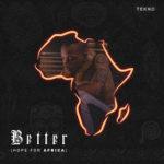 [Music] Tekno Better Hope for Africa