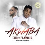 [MUSIC] CDQ Ft. Flavour – Akwaba