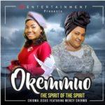 Chioma Jesus ft. Mercy Chinwo – Okemmuo (The Spirit of the Spirit)