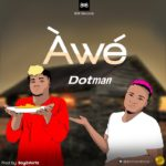 [MUSIC] Dotman – Awe