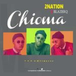 [Music] 2Nation ft Blazer Q chioma