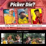 [Music] Picker Die  ft. Munablizz X Mightystar, Kidd